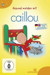 Caillou: Getting well with Caillou Trailer