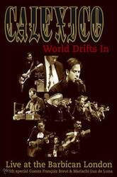 Calexico: World Drifts In (Live At The Barbican London) Trailer