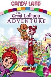 Candy Land: The Great Lollipop Adventure Trailer