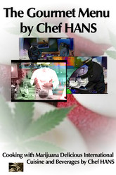 Cannabis - Cooking With Marijuana - The Gourmet Menu By Chef Hans Trailer