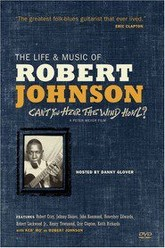Can't You Hear the Wind Howl? The Life & Music of Robert Johnson Trailer