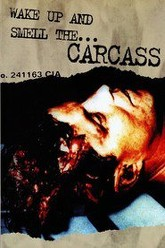 Carcass: Wake Up And Smell The Carcass Trailer