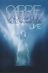 Carrie Underwood: The Blown Away Tour: Live Trailer