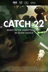 Catch 22: Based on the Unwritten Story by Seanie Sugrue Trailer