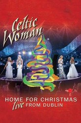 Celtic Woman: Home for Christmas, Live from Dublin Trailer