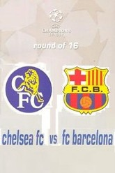 Champions League 16 Round 2nd Leg : Chelsea FC vs FC Barcelona Trailer