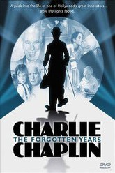 Charlie Chaplin: The Forgotten Years Trailer