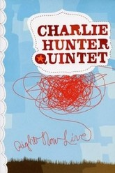 Charlie Hunter Quintet - Right Now Live Trailer