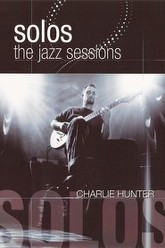 Charlie Hunter: Solos - The Jazz Sessions Trailer