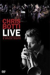 Chris Botti Live: With Orchestra and Special Guests Trailer