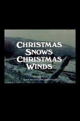 Christmas Snows, Christmas Winds Trailer