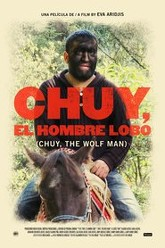 Chuy, The Wolf Man Trailer