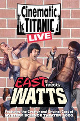 Cinematic Titanic: East Meets Watts Trailer