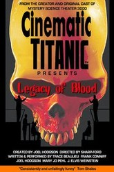 Cinematic Titanic: Legacy of Blood Trailer