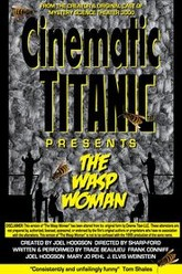 Cinematic Titanic: The Wasp Woman Trailer