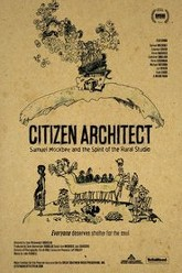 Citizen Architect: Samuel Mockbee and the Spirit of the Rural Studio Trailer