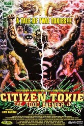 Citizen Toxie: The Toxic Avenger IV Trailer
