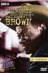 Clarence Gatemouth Brown - In Concert Trailer