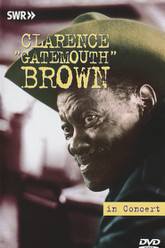 Clarence 'Gatemouth' Brown - In Concert: Ohne Filter Trailer
