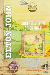 Classic Albums: Elton John - Goodbye Yellow Brick Road (40th Anniversary) Trailer