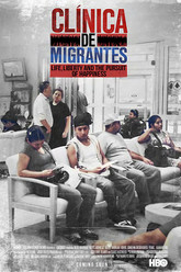 Clínica de Migrantes: Life, Liberty, and the Pursuit of Happiness Trailer