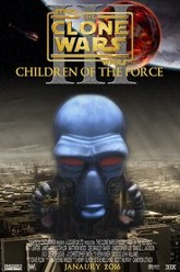 Clone Wars: Episode III - Children of the Force Trailer