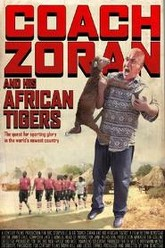 Coach Zoran and His African Tigers Trailer