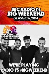 Coldplay - Live at BBC Radio 1's Big Weekend, Glasgow 2014 Trailer