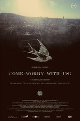 Come Worry With Us! Trailer