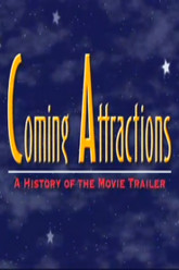 Coming Attractions: The History of the Movie Trailer Trailer