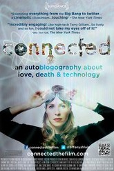 Connected: An Autoblogography About Love, Death & Technology Trailer