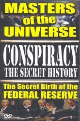 Conspiracy: The Secret History - Masters Of The Universe: The Secret Birth Of The Federal Reserve Trailer