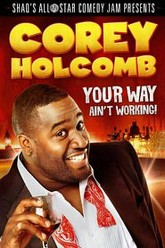 Corey Holcomb: Your Way Ain't Working Trailer
