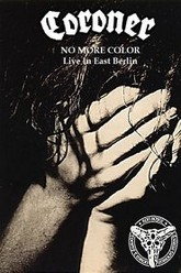 Coroner: No More Color - Live in East Berlin Trailer