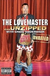 Craig Shoemaker: The Lovemaster... Unzipped Trailer