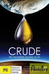 Crude: The Incredible Journey of Oil Trailer