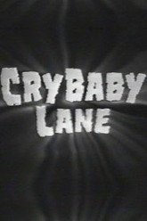 Cry Baby Lane Trailer