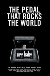 Cry Baby: The Pedal that Rocks the World Trailer