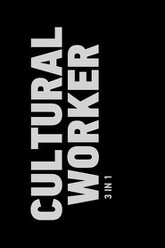 Cultural Worker: 3 in 1 Trailer