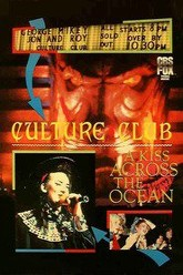 Culture Club: A Kiss Across the Ocean Trailer