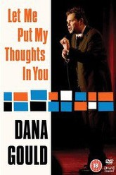 Dana Gould: Let Me Put My Thoughts in You Trailer