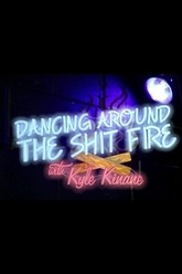 Dancing Around the Shit Fire with Kyle Kinane Trailer
