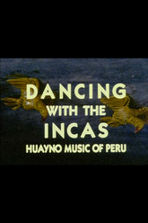 Dancing with the Incas Trailer