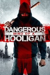 Dangerous Mind of a Hooligan Trailer