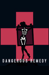 Dangerous Remedy Trailer