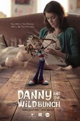 Danny and the Wild Bunch Trailer