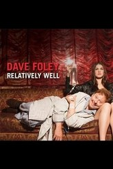 Dave Foley: Relatively Well Trailer