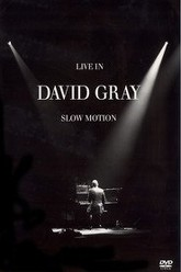David Gray: LIVE in Slow Motion Trailer