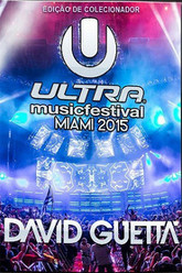 David Guetta Miami Ultra Music Festival 2015 Trailer