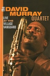 David Murray Quartet - Live At The Village Vanguard Trailer